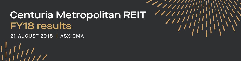 Centuria Metropolitan REIT (ASX:CMA) FY18 results